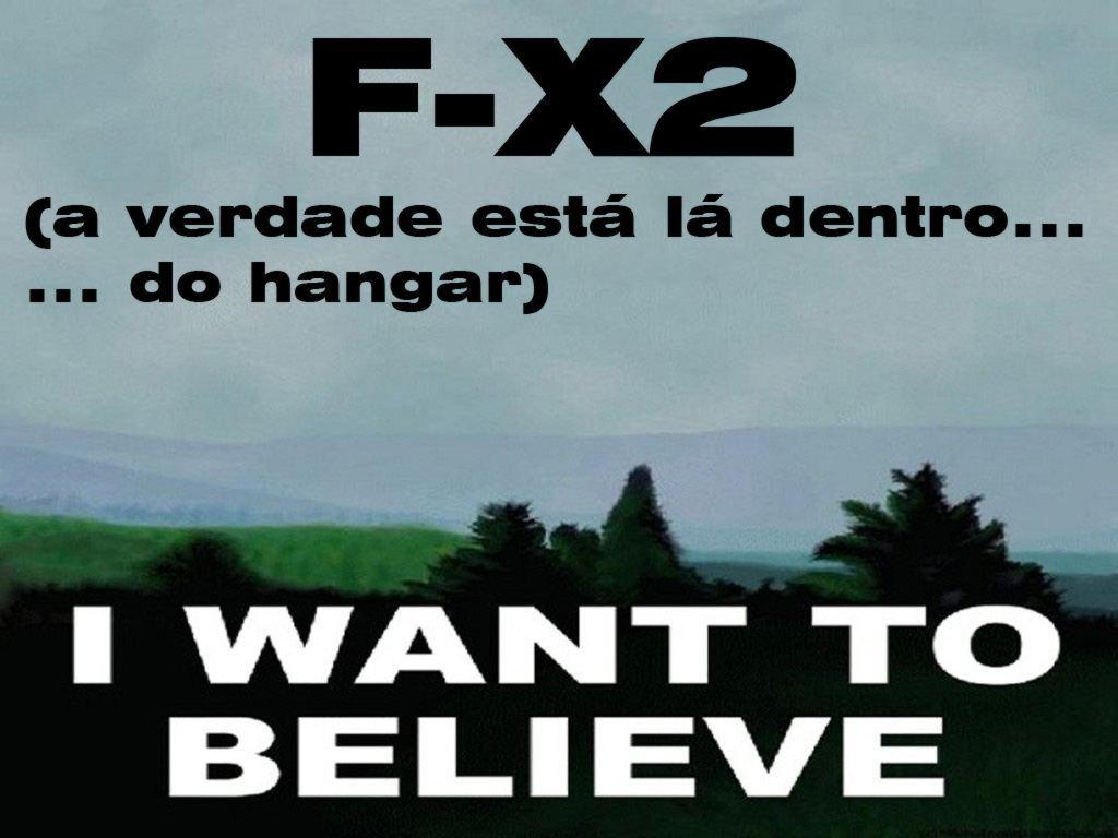 F-X2 I want to believe