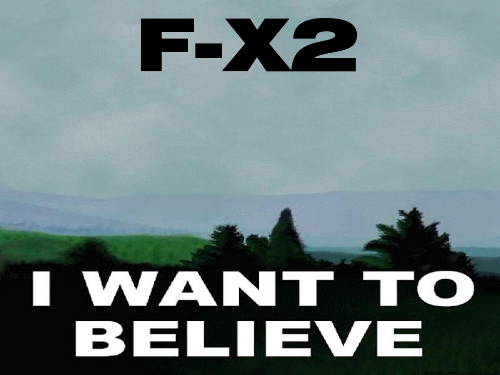 F-X2 want-to-believe