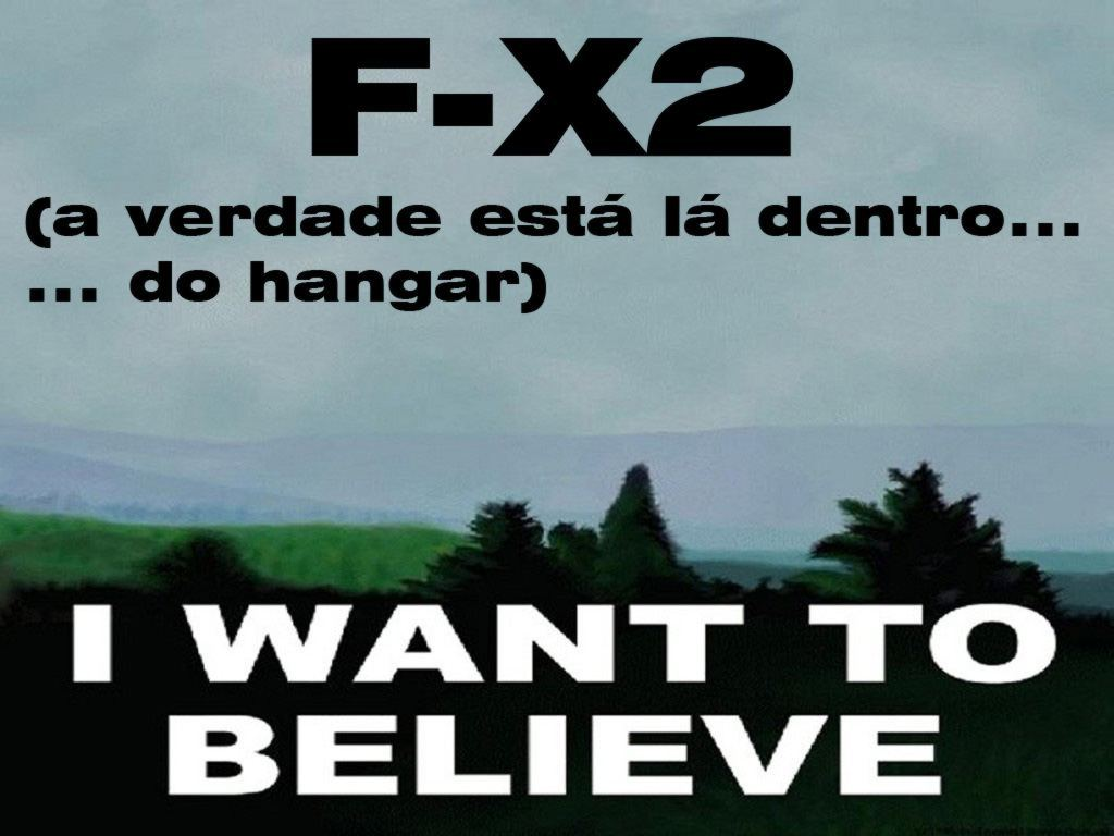 F-X2 I want to believe