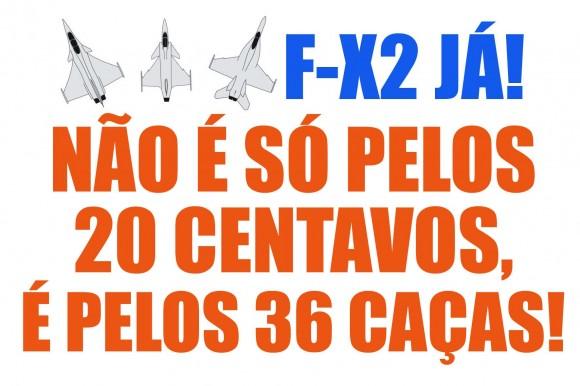 F-X2 JÁ - não é só pelos 20 centavos é pelos 36 caças