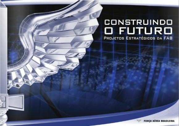 Construindo o Futuro - Projetos Estratégicos da FAB - capa